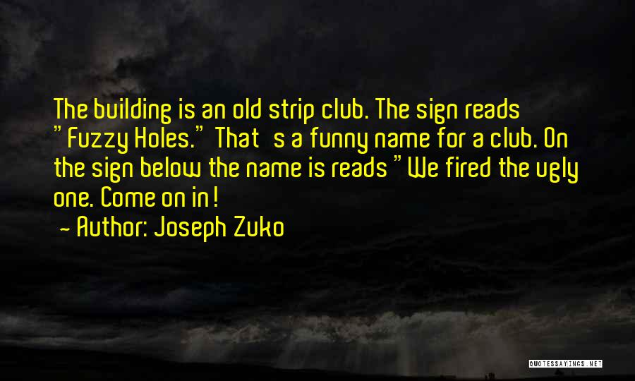 Funny Sign In Quotes By Joseph Zuko