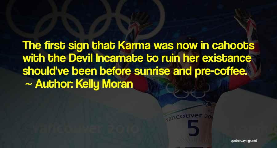 Funny Sign In Quotes By Kelly Moran