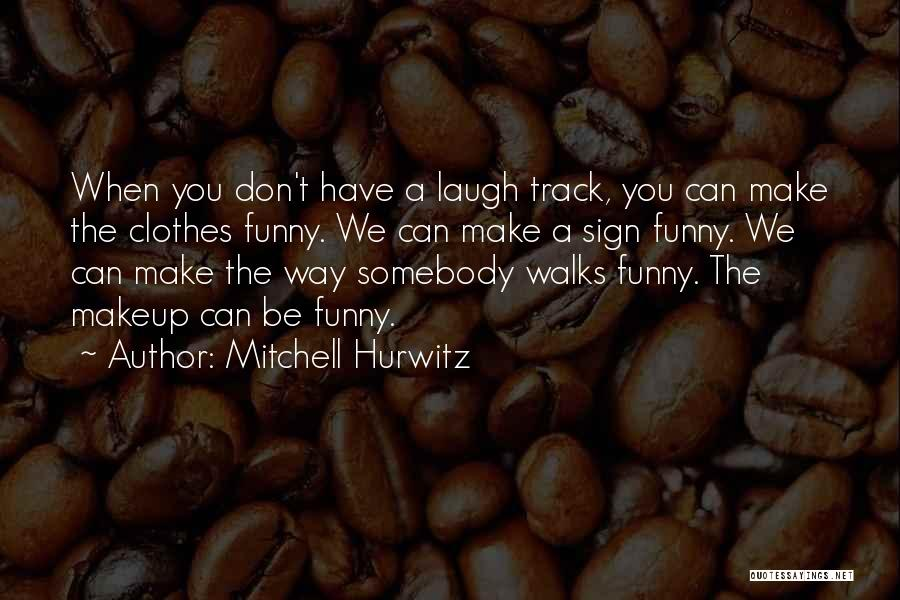 Funny Sign In Quotes By Mitchell Hurwitz