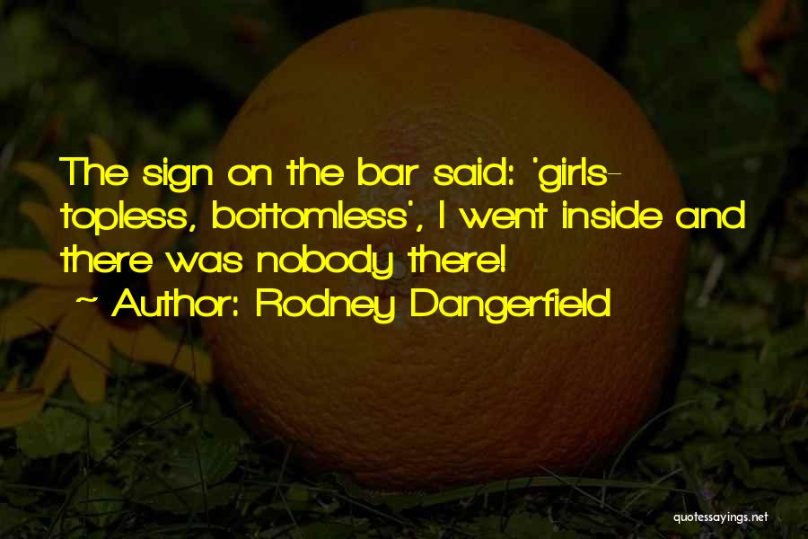 Funny Sign In Quotes By Rodney Dangerfield
