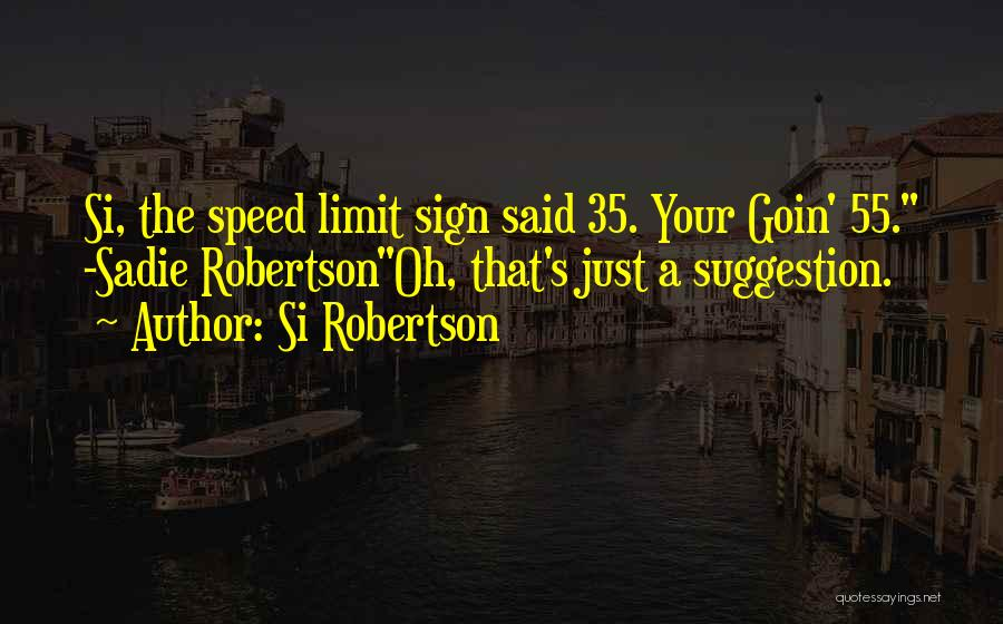 Funny Sign In Quotes By Si Robertson