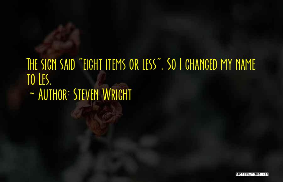 Funny Sign In Quotes By Steven Wright