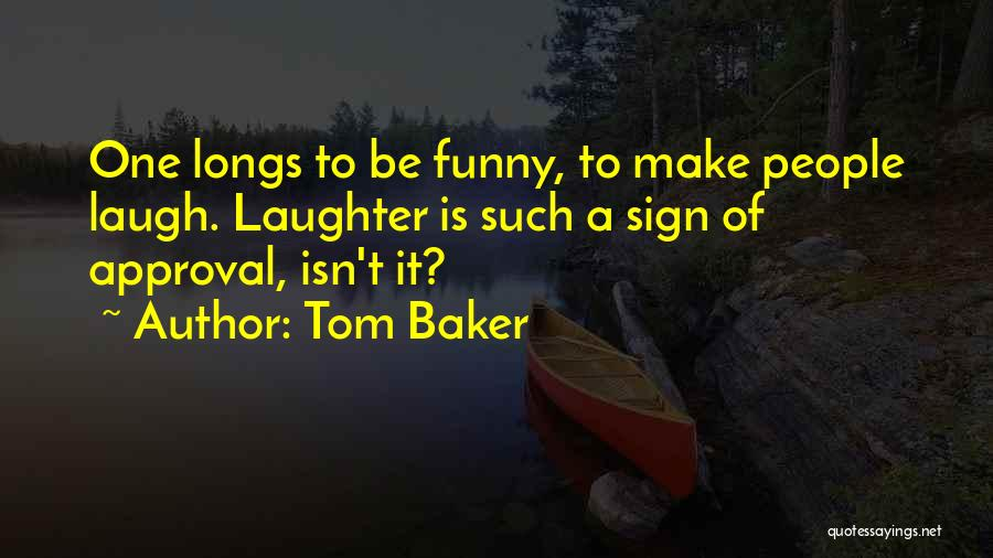 Funny Sign In Quotes By Tom Baker