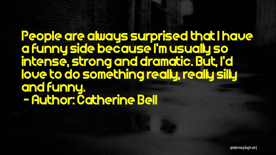 Funny Silly Quotes By Catherine Bell