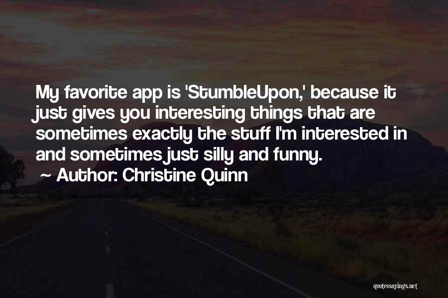 Funny Silly Quotes By Christine Quinn
