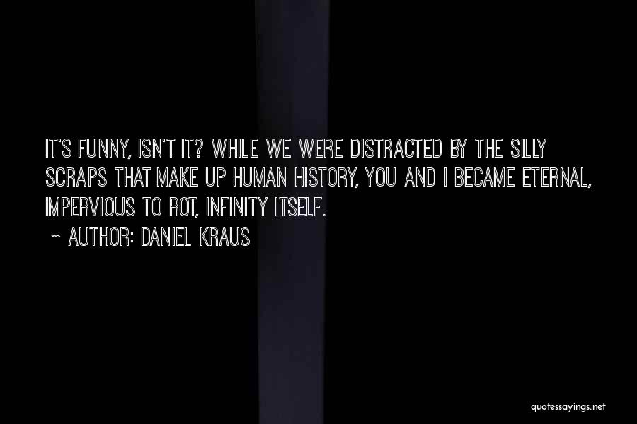 Funny Silly Quotes By Daniel Kraus
