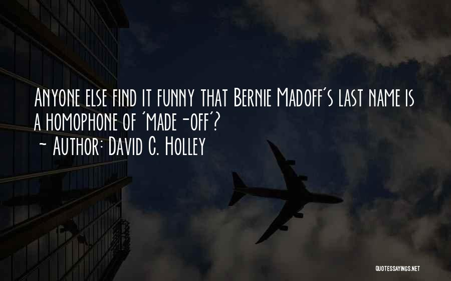 Funny Silly Quotes By David C. Holley