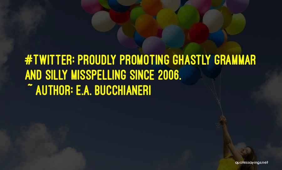 Funny Silly Quotes By E.A. Bucchianeri