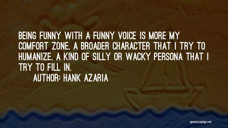 Funny Silly Quotes By Hank Azaria