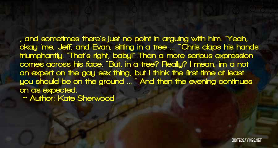 Funny Silly Quotes By Kate Sherwood