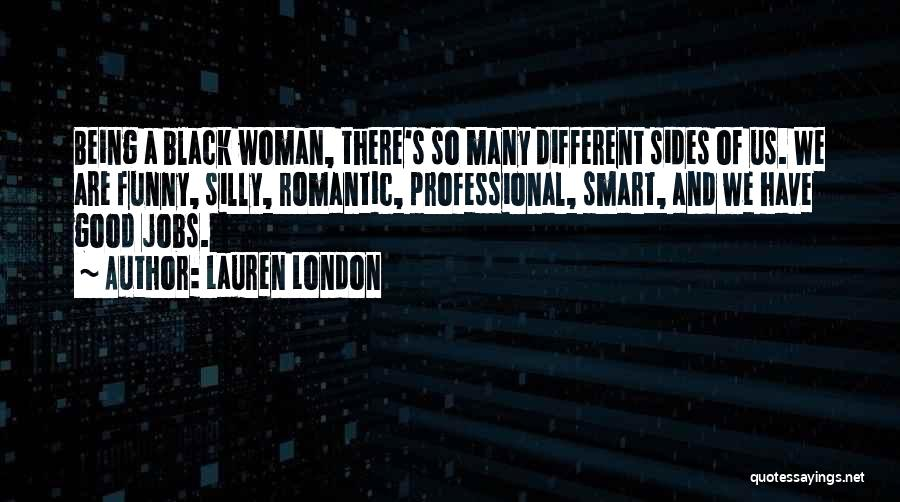 Funny Silly Quotes By Lauren London