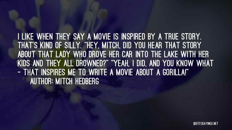 Funny Silly Quotes By Mitch Hedberg