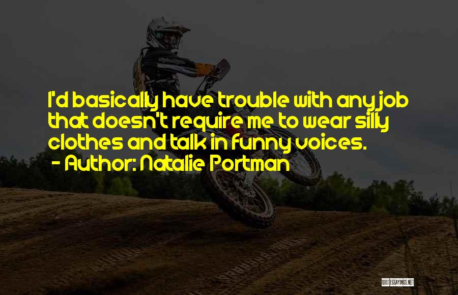 Funny Silly Quotes By Natalie Portman