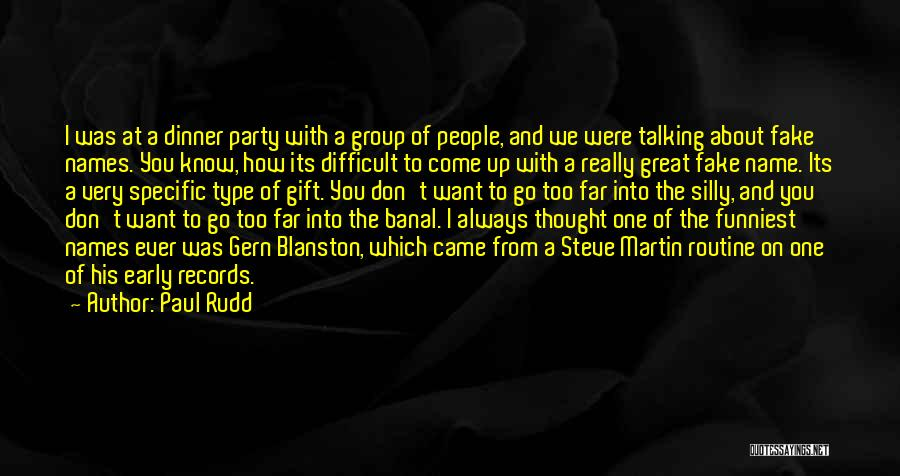 Funny Silly Quotes By Paul Rudd
