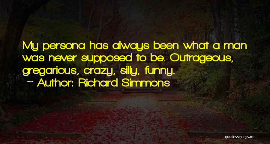 Funny Silly Quotes By Richard Simmons