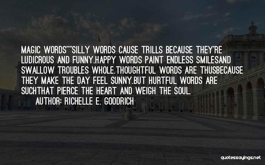 Funny Silly Quotes By Richelle E. Goodrich
