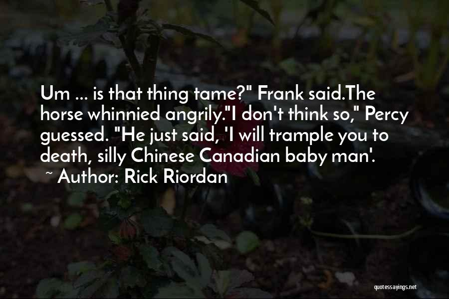 Funny Silly Quotes By Rick Riordan