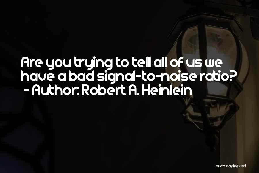 Funny Silly Quotes By Robert A. Heinlein