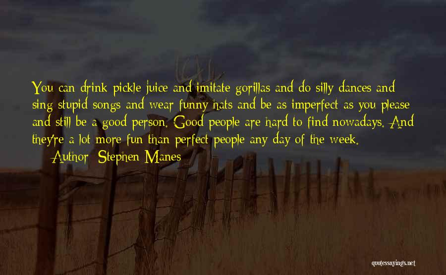 Funny Silly Quotes By Stephen Manes