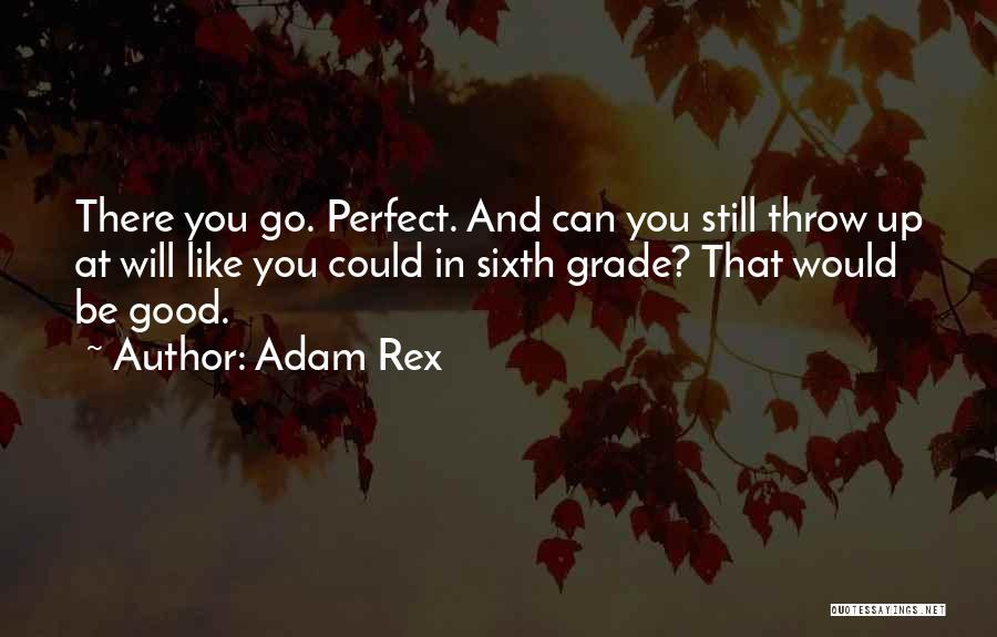 Funny Sixth Grade Quotes By Adam Rex