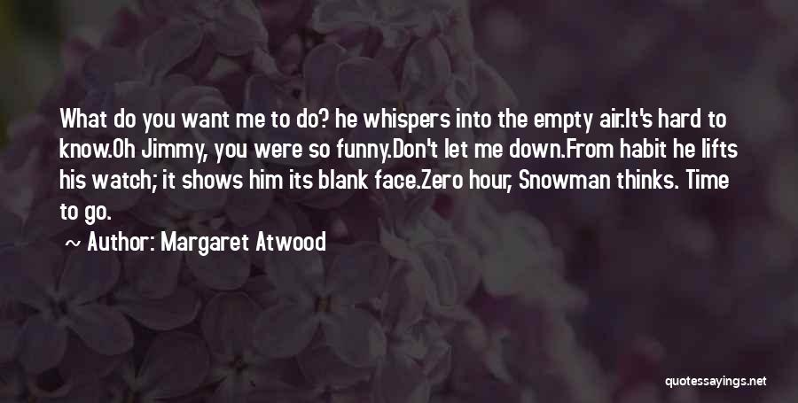 Funny Snowman Quotes By Margaret Atwood