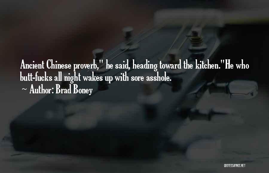Funny Sore Quotes By Brad Boney