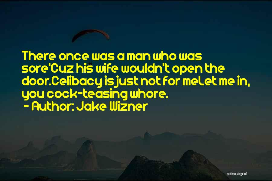 Funny Sore Quotes By Jake Wizner
