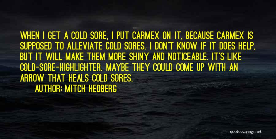Funny Sore Quotes By Mitch Hedberg