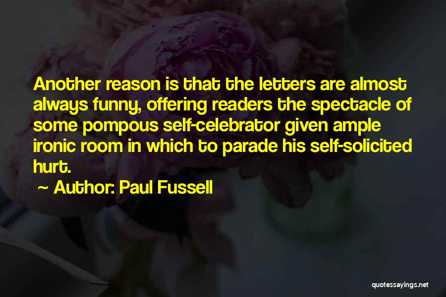 Funny Spectacle Quotes By Paul Fussell