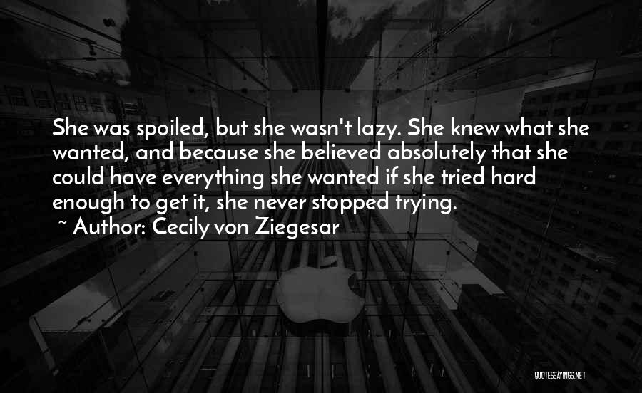 Funny Spoiled Quotes By Cecily Von Ziegesar
