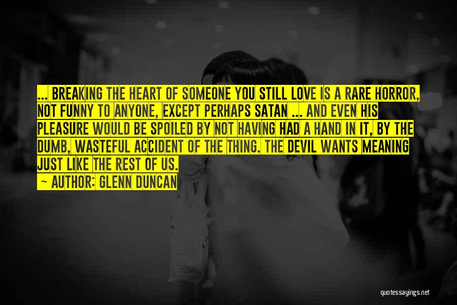 Funny Spoiled Quotes By Glenn Duncan