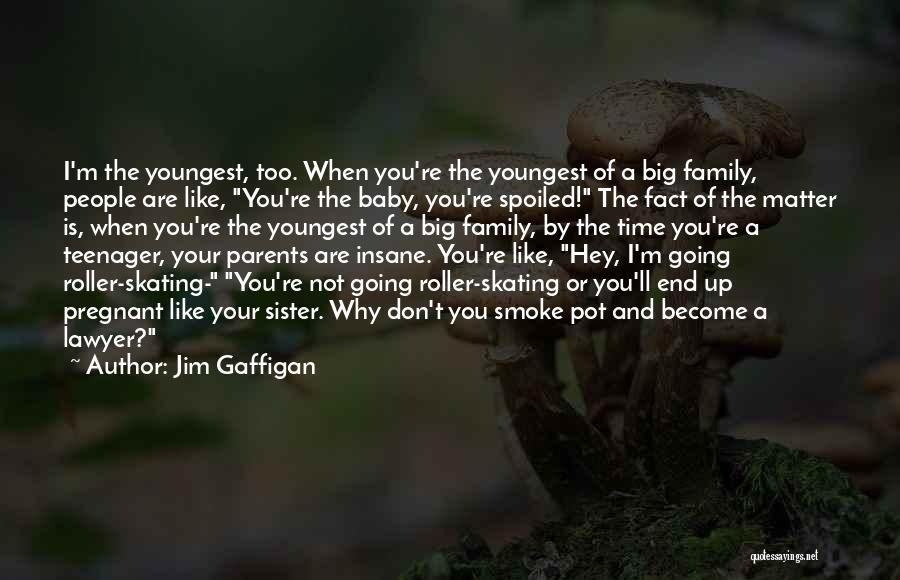 Funny Spoiled Quotes By Jim Gaffigan