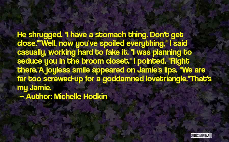 Funny Spoiled Quotes By Michelle Hodkin