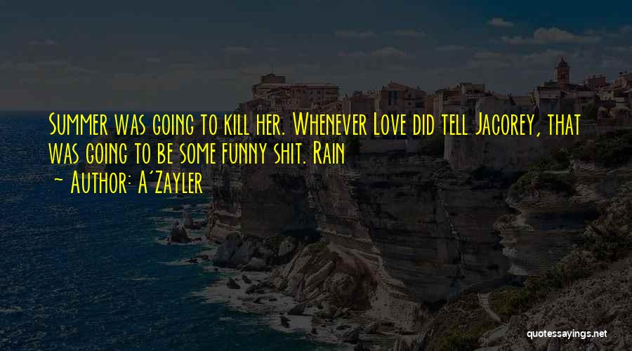 Funny Summer Quotes By A'Zayler