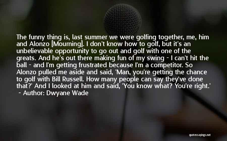 Funny Summer Quotes By Dwyane Wade