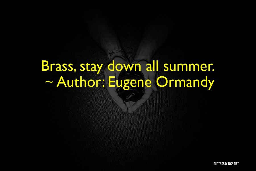 Funny Summer Quotes By Eugene Ormandy