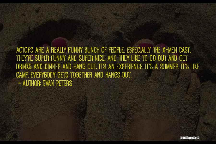 Funny Summer Quotes By Evan Peters