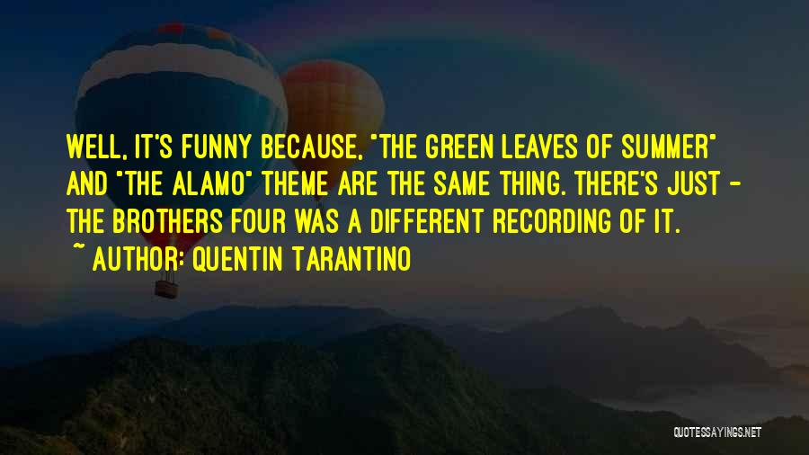 Funny Summer Quotes By Quentin Tarantino