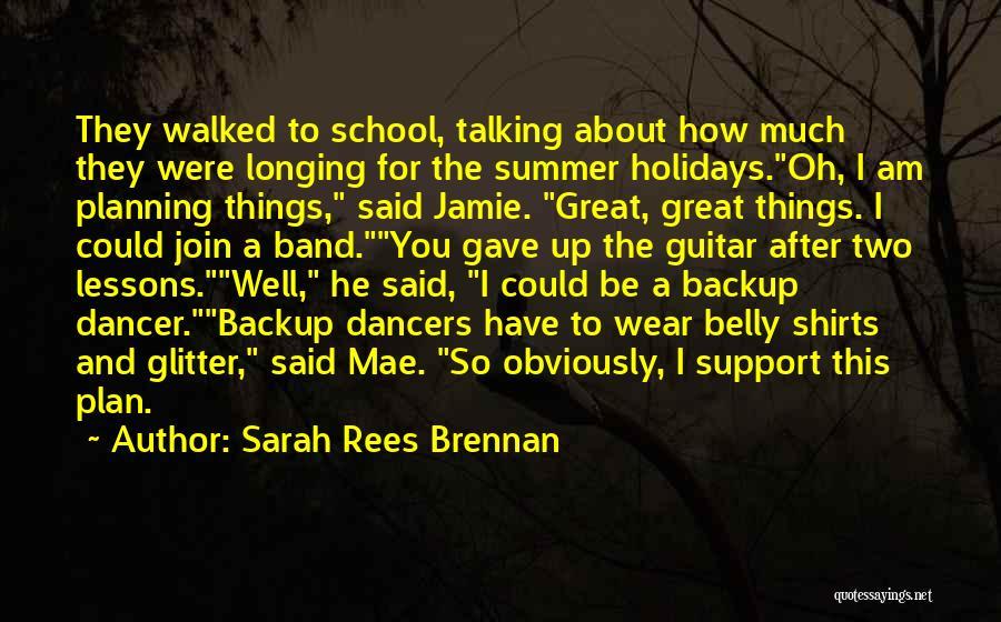 Funny Summer Quotes By Sarah Rees Brennan
