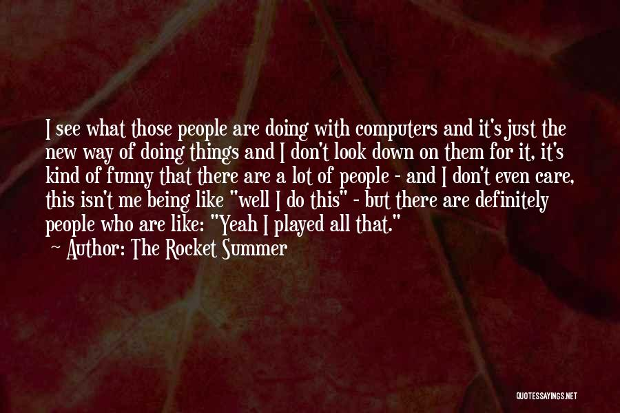 Funny Summer Quotes By The Rocket Summer