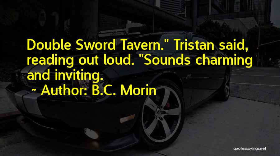 Funny Tavern Quotes By B.C. Morin