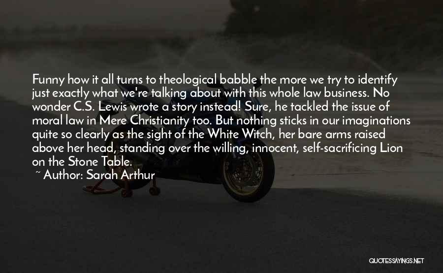 Funny Theological Quotes By Sarah Arthur