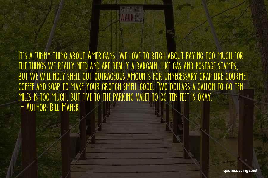 Funny Thing About Quotes By Bill Maher