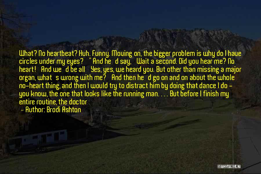 Funny Thing About Quotes By Brodi Ashton