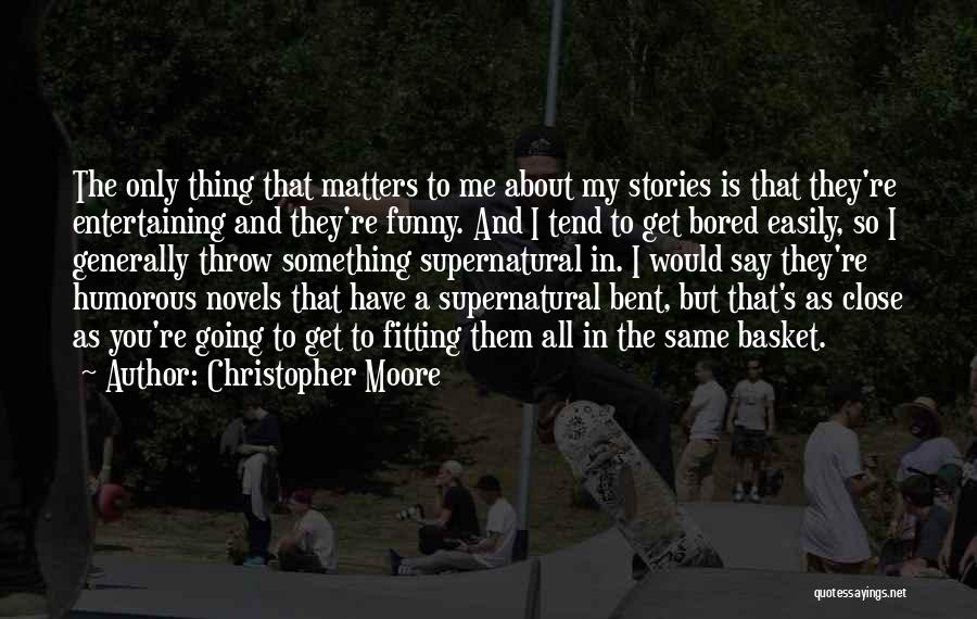 Funny Thing About Quotes By Christopher Moore