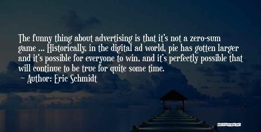 Funny Thing About Quotes By Eric Schmidt