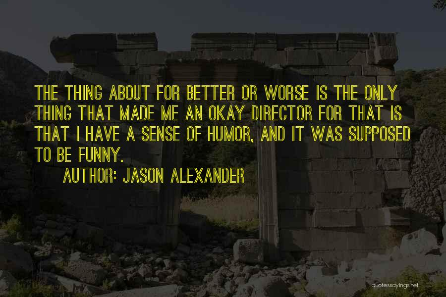 Funny Thing About Quotes By Jason Alexander
