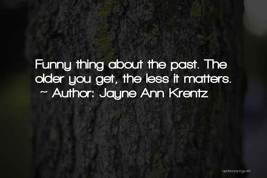 Funny Thing About Quotes By Jayne Ann Krentz