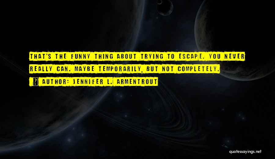 Funny Thing About Quotes By Jennifer L. Armentrout