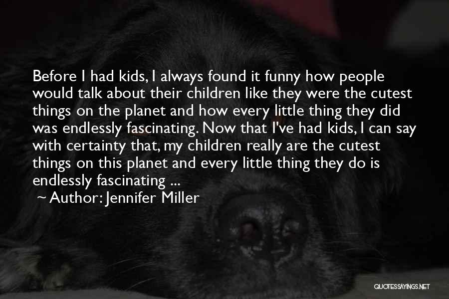 Funny Thing About Quotes By Jennifer Miller